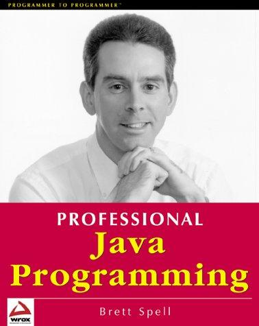 Professional Java programming by Brett Spell