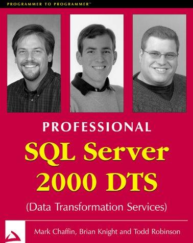 Professional SQL server 2000 DTS by Mark Chaffin