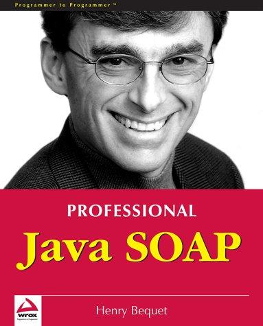 Professional Java SOAP by Henry Bequet