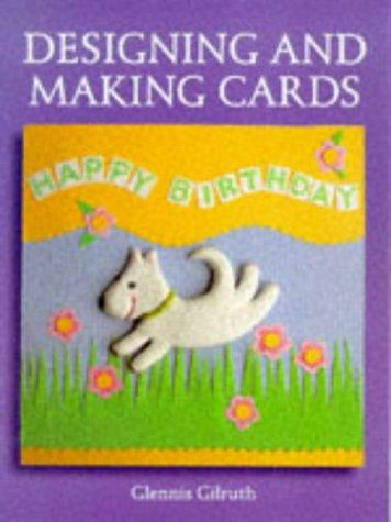 Designing And Making Cards (Master Craftsmen) by Glennis Gilruth