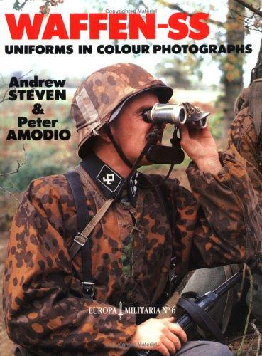 Waffen-SS Uniforms In Color Photographs by Steven Amodio