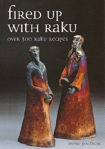 Image 0 of Fired Up with Raku: Over 300 Raku Recipes