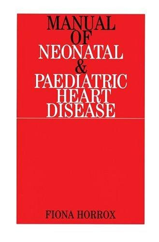 Manual of Neonatal and Paediatric Congenital Heart Disease by Fiona Horrox