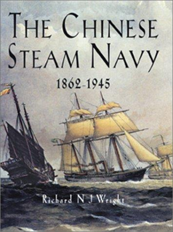 The Chinese steam Navy 1862-1945 by Richard N. J. Wright