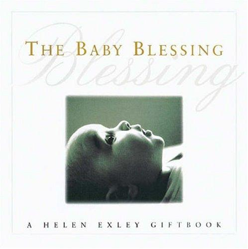 The Baby Blessing (Helen Exley Gift Books) by Helen Exley