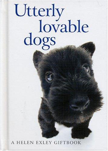Utterly Lovable Dogs (Helen Exley Giftbooks) by Helen Exley