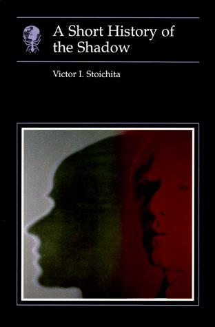 A short history of the shadow by Victor Ieronim Stoichiță