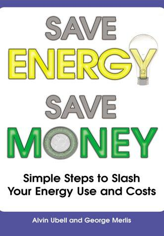 Save energy, Save money by Alvin Ubell, George Merlis