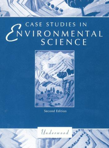 Case studies in environmental science by Larry S. Underwood