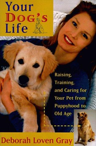 Your dog's life by Deborah Loven Gray