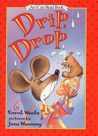 Drip, drop by Sarah Weeks