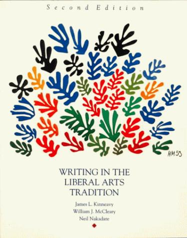 Writing in the liberal arts tradition by James L. Kinneavy