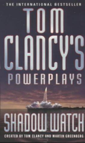 Shadow Watch (Tom Clancy's Power Plays) by Martin H. Greenberg