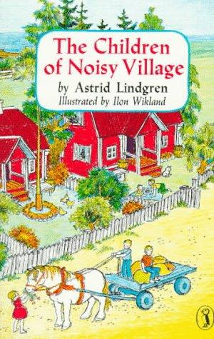 The Children of the Noisy Village by Astrid Lindgren