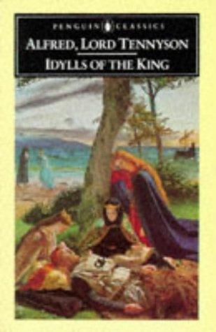 Idylls of the King by Alfred, Lord Tennyson