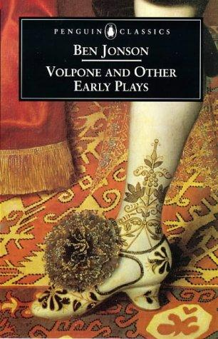 Volpone and Other Early Plays by Ben Jonson