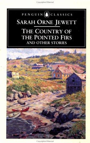 The country of the pointed firs, and other stories