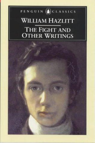 The Fight and Other Writings by Willaim Hazlitt