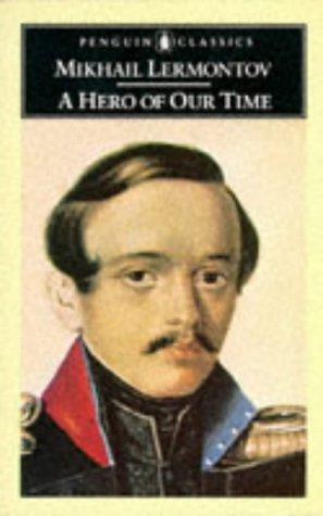 A Hero of Our Time by Mikhail I︠U︡rʹevich Lermontov
