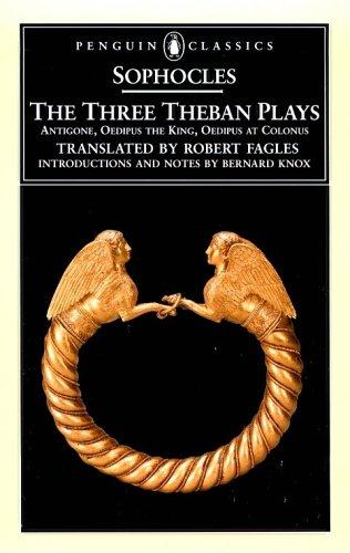 The Three Theban Plays (Penguin Classics) by Sophocles