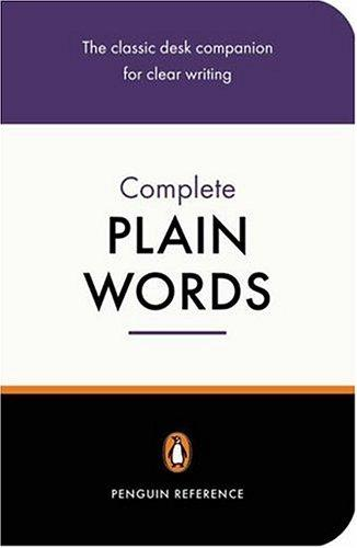 The Complete Plain Words (Reference Books) by Sir Ernest Gowers