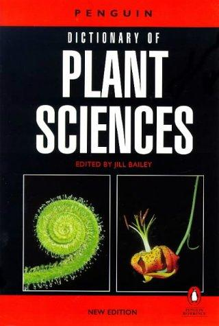 The Penguin Dictionary of Plant Sciences by Jill Baily