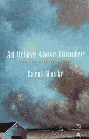 An Octave above Thunder by Carol Muske