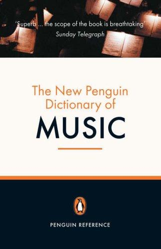 The New Penguin Dictionary of Music by Paul Griffiths
