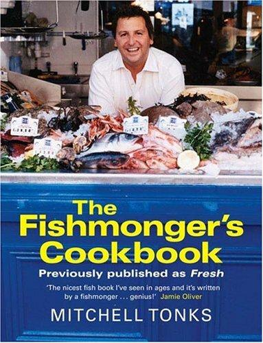 The Fishmonger's Cookbook by Mitchell Tonks