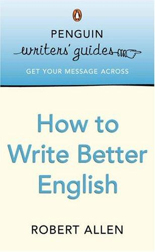 How to Write Better English by Robert Allen