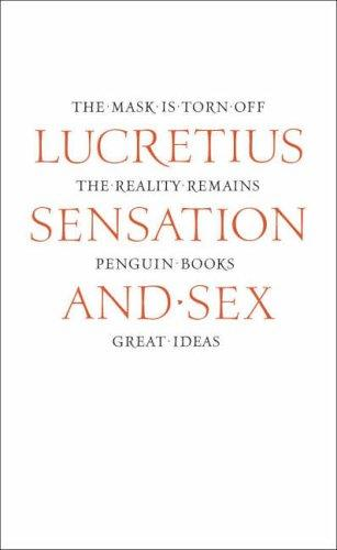 SENSATION AND SEX (GREAT IDEAS S.) by Titus Lucretius Carus