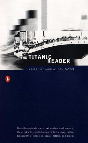 Titanic by edited by John Wilson Foster.