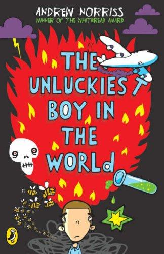 Unluckiest Boy in the World by Andrew Norriss