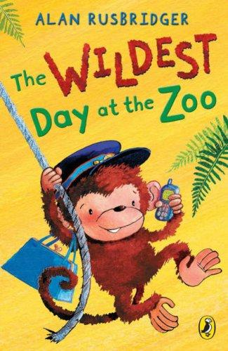 Wildest Day at the Zoo by Alan Rusbridger