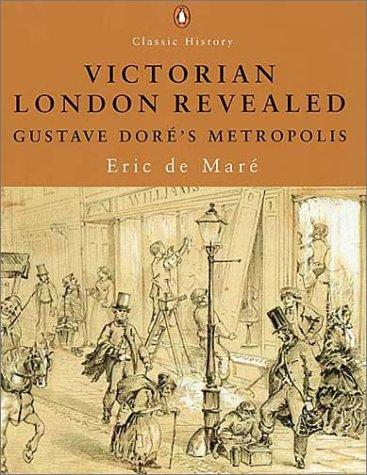 Victorian London Revealed by Eric De Mare