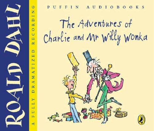 The Adventures of Charlie and Mr Willy Wonka by Sophie Dahl