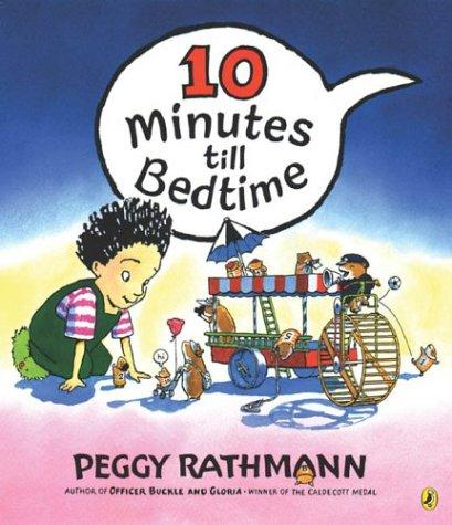 10 Minutes to Bedtime by Peggy Rathman
