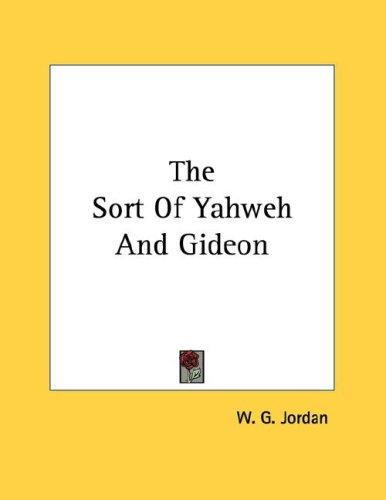 The Sort Of Yahweh And Gideon by W. G. Jordan
