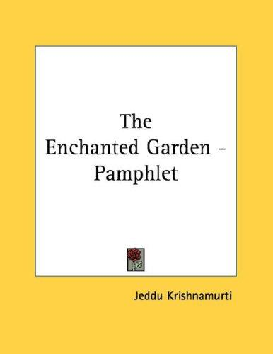 The Enchanted Garden - Pamphlet by Jiddu Krishnamurti