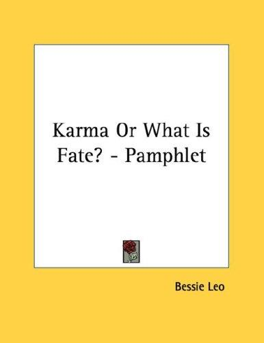 Karma Or What Is Fate? - Pamphlet by Bessie Leo
