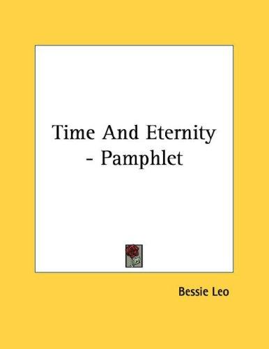 Time And Eternity - Pamphlet by Bessie Leo