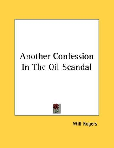 Another Confession In The Oil Scandal by Will Rogers