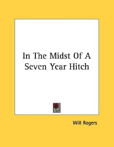 In The Midst Of A Seven Year Hitch by Will Rogers