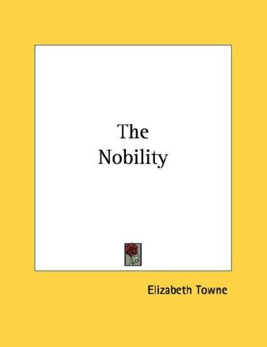 The Nobility by Elizabeth Towne