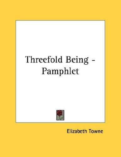 Threefold Being - Pamphlet by Elizabeth Towne