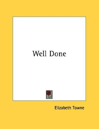 Well Done by Elizabeth Towne