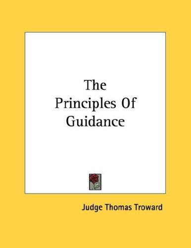 The Principles Of Guidance by Judge Thomas Troward