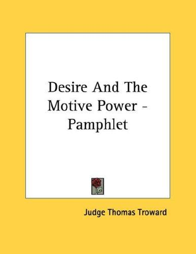 Desire And The Motive Power - Pamphlet by Judge Thomas Troward