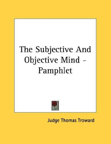 The Subjective And Objective Mind - Pamphlet by Judge Thomas Troward