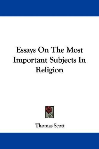 Essays On The Most Important Subjects In Religion by Thomas Scott